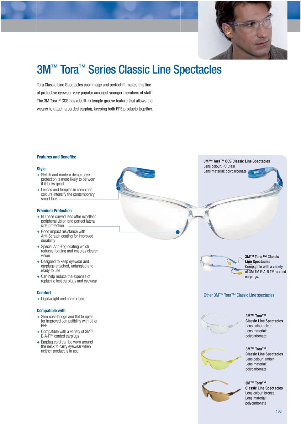 + Stylish and modern design, eye protection is more likely to be worn 3M Tora CCS Classic Line Spectacles Lens colour: PC Clear if it looks good + Lenses and temples in combined colours intensify the