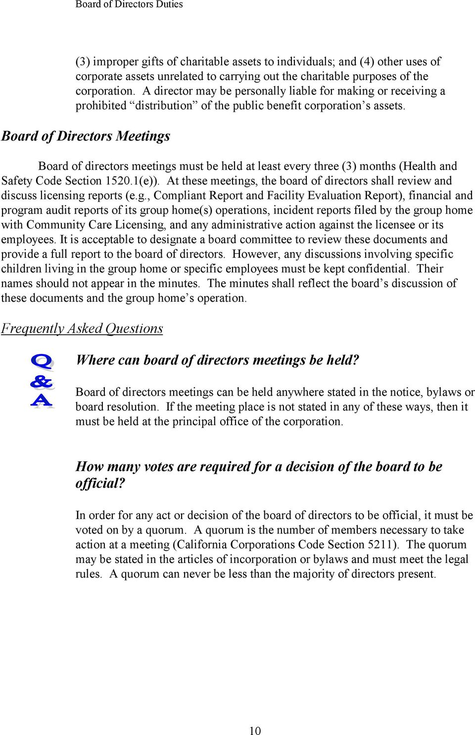 Board of Directors Meetings Board of directors meetings must be held at least every three (3) months (Health and Safety Code Section 1520.1(e)).