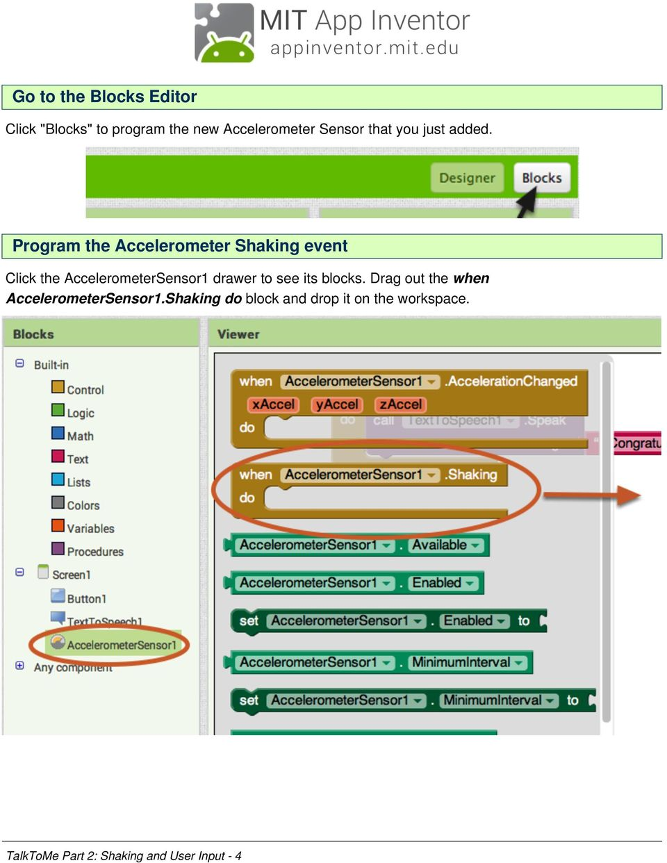 Program the Accelerometer Shaking event Click the AccelerometerSensor1 drawer to