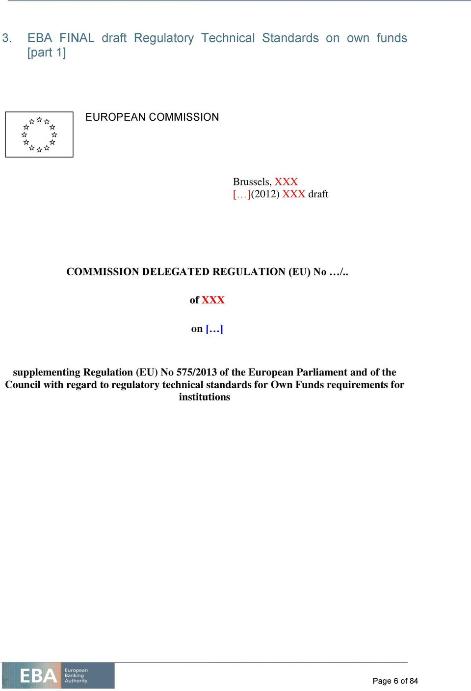 . of XXX on [ ] supplementing Regulation (EU) No 575/2013 of the European Parliament and of