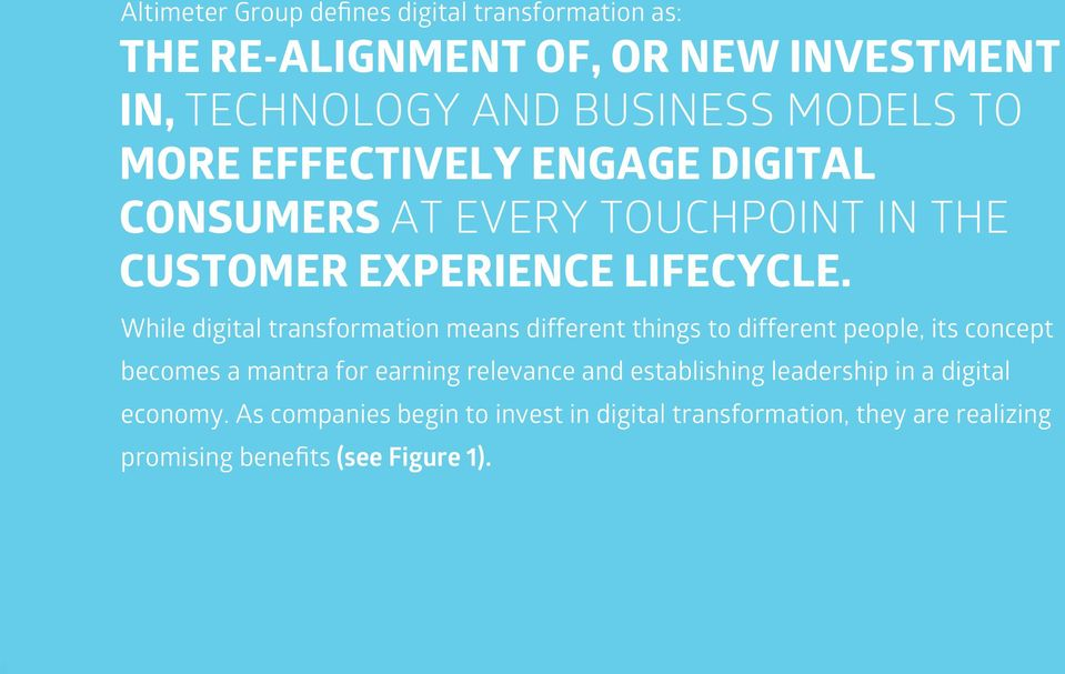 While digital transformation means different things to different people, its concept becomes a mantra for earning relevance and