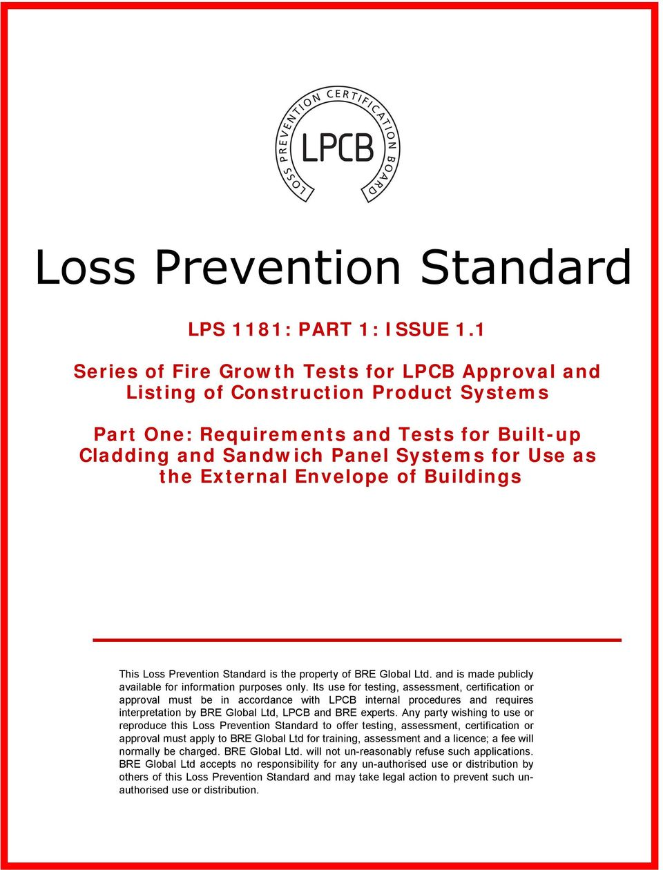 Envelope of Buildings This Loss Prevention Standard is the property of BRE Global Ltd. and is made publicly available for information purposes only.