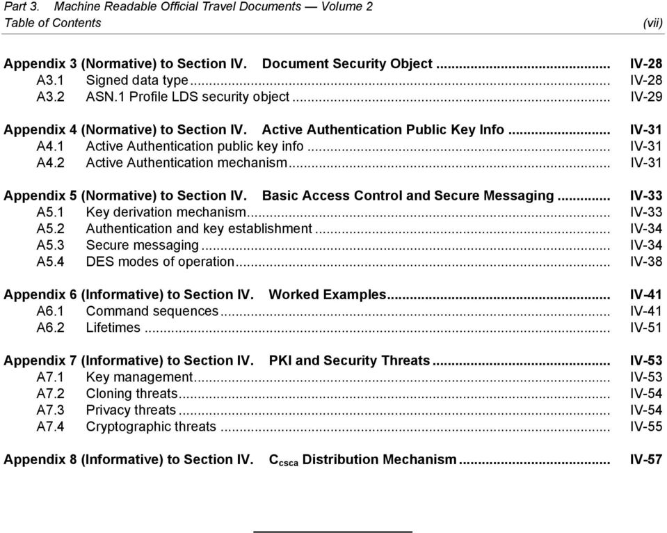 .. IV-31 Appendix 5 (Normative) to Section IV. Basic Access Control and Secure Messaging... IV-33 A5.1 Key derivation mechanism... IV-33 A5.2 Authentication and key establishment... IV-34 A5.