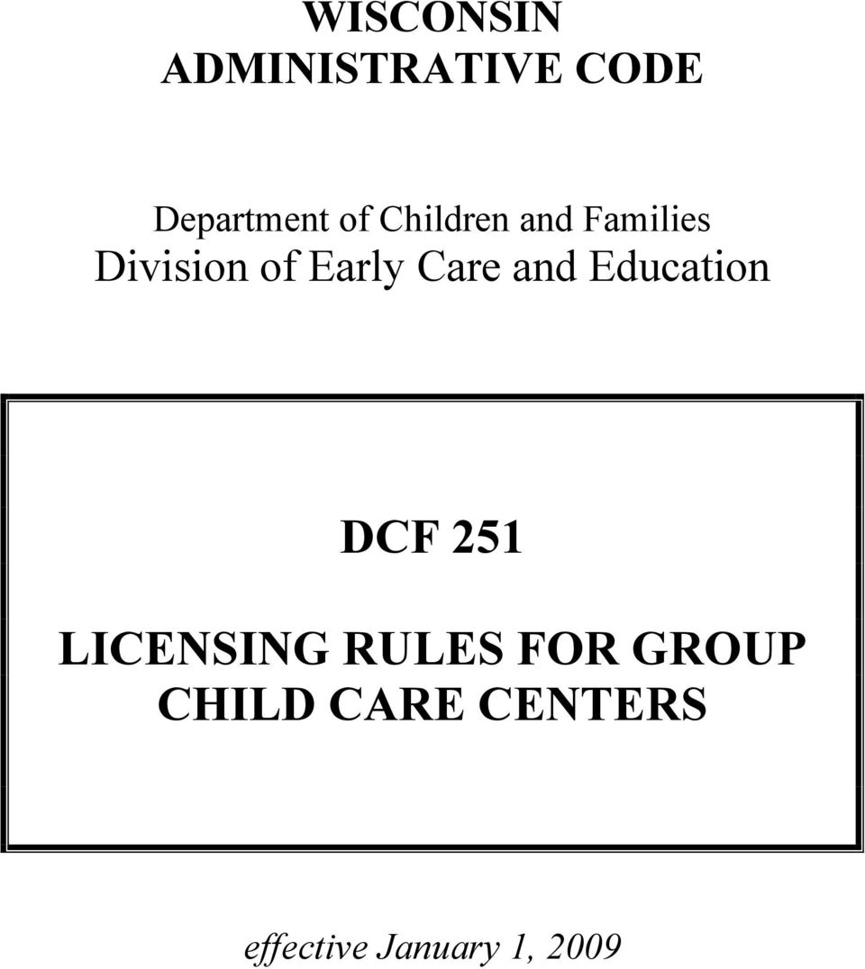 and Education DCF 251 LICENSING RULES FOR