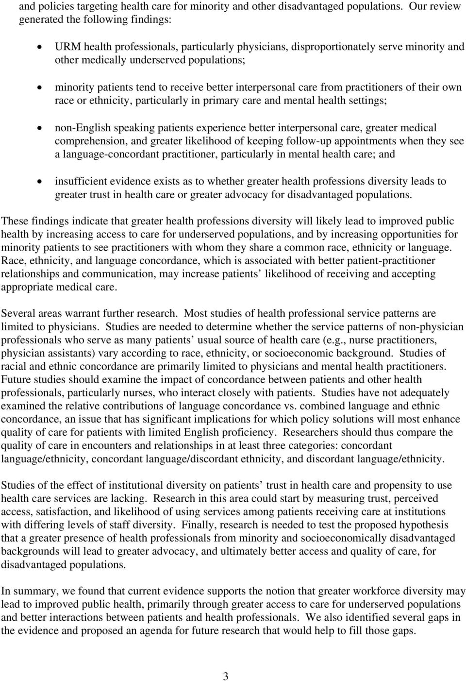 to receive better interpersonal care from practitioners of their own race or ethnicity, particularly in primary care and mental health settings; non-english speaking patients experience better