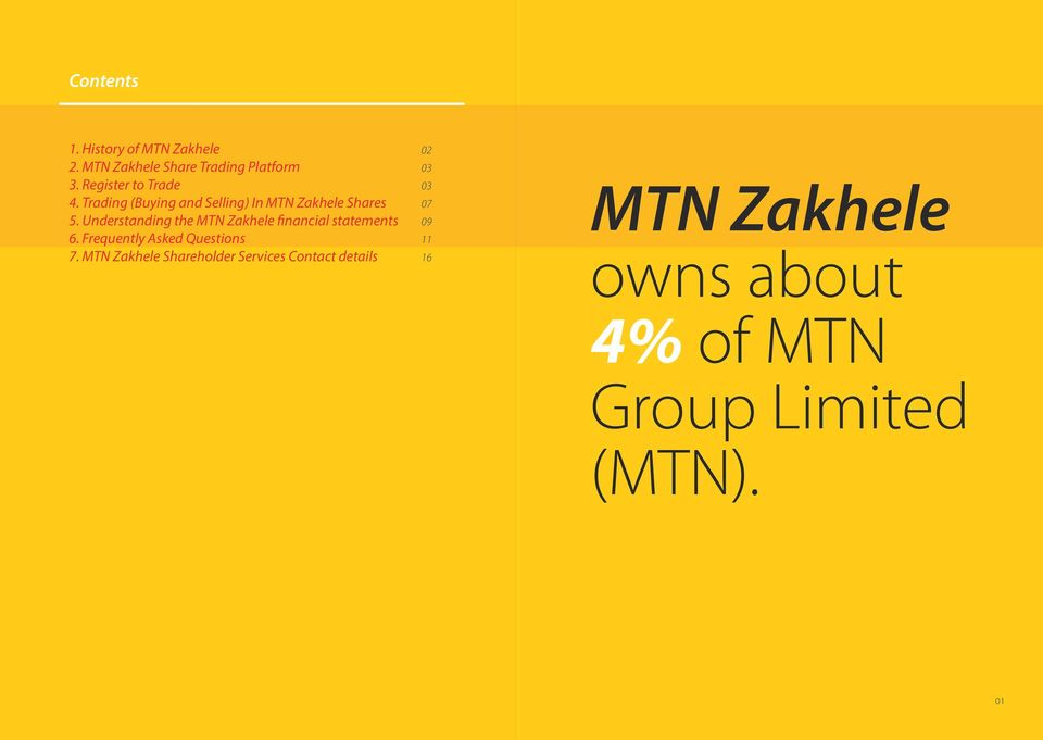 Understanding the MTN Zakhele financial statements 6. Frequently Asked Questions 7.