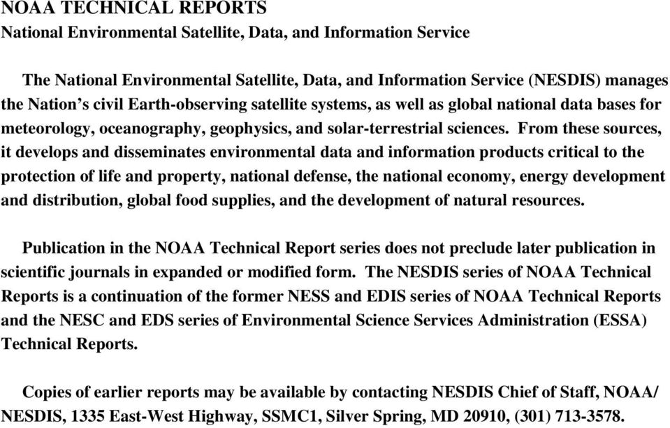 From these sources, it develops and disseminates environmental data and information products critical to the protection of life and property, national defense, the national economy, energy