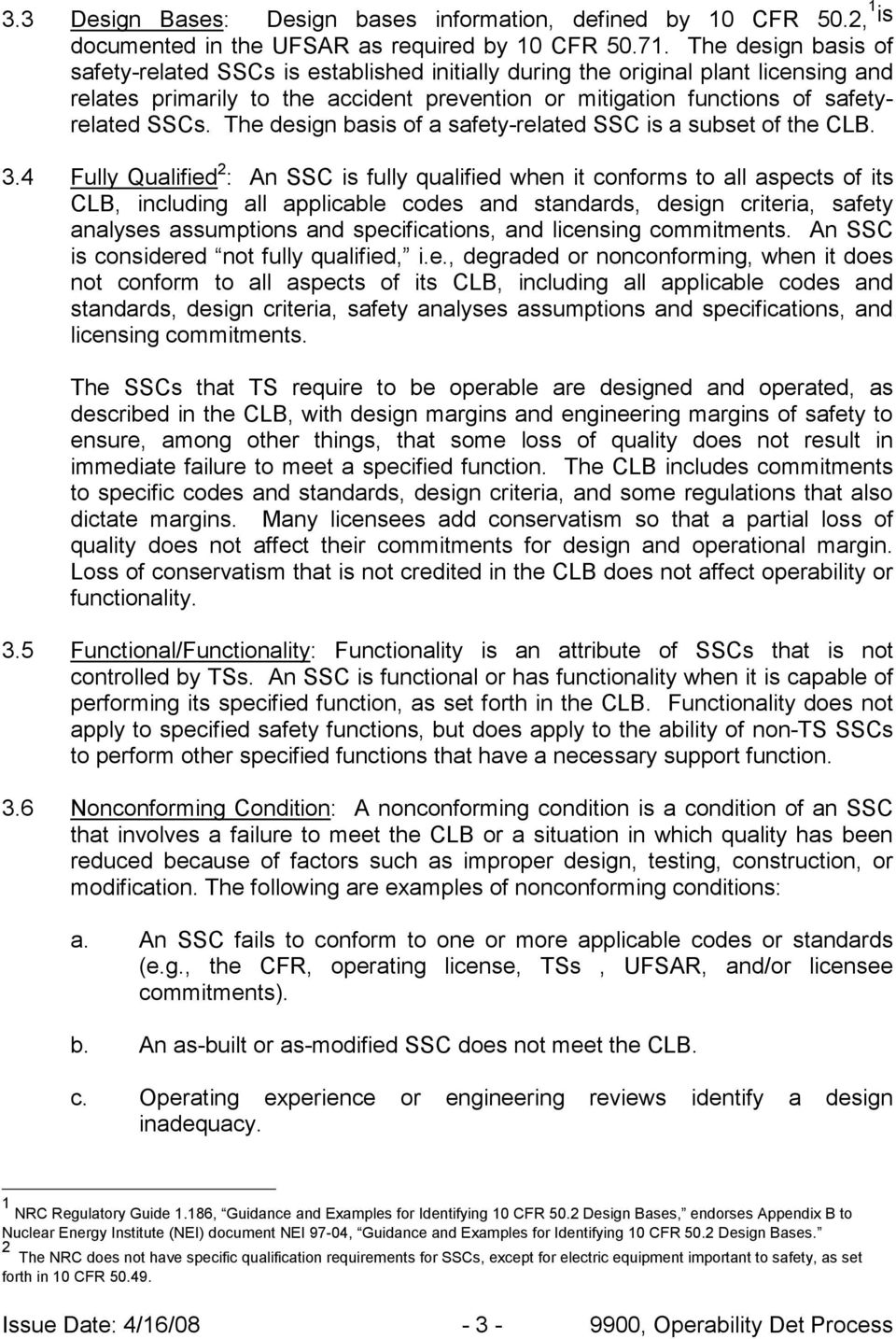 The design basis of a safety-related SSC is a subset of the CLB. 3.