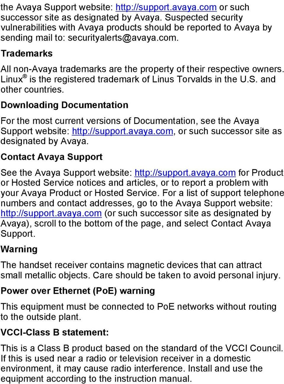 Trademarks All non-avaya trademarks are the property of their respective owners. Linux is the registered trademark of Linus Torvalds in the U.S. and other countries.