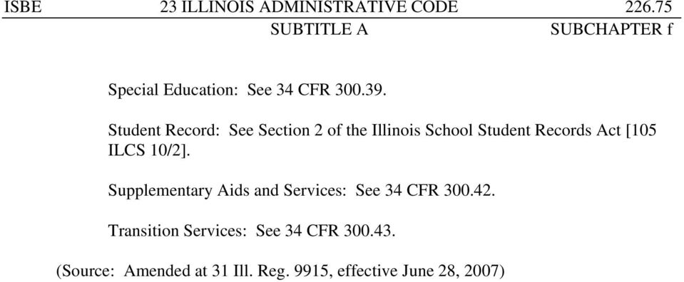 ILCS 10/2]. Supplementary Aids and Services: See 34 CFR 300.42.