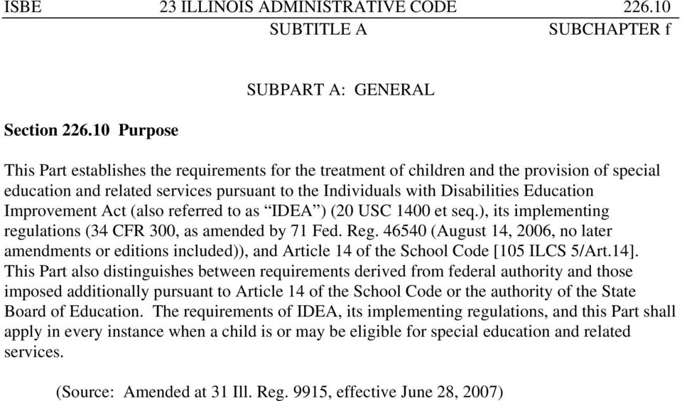 Disabilities Education Improvement Act (also referred to as IDEA ) (20 USC 1400 et seq.), its implementing regulations (34 CFR 300, as amended by 71 Fed. Reg.
