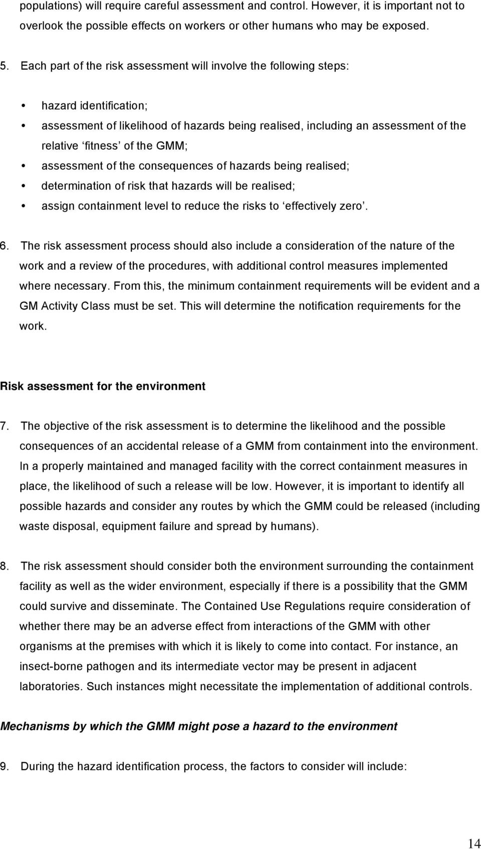 GMM; assessment of the consequences of hazards being realised; determination of risk that hazards will be realised; assign containment level to reduce the risks to effectively zero. 6.