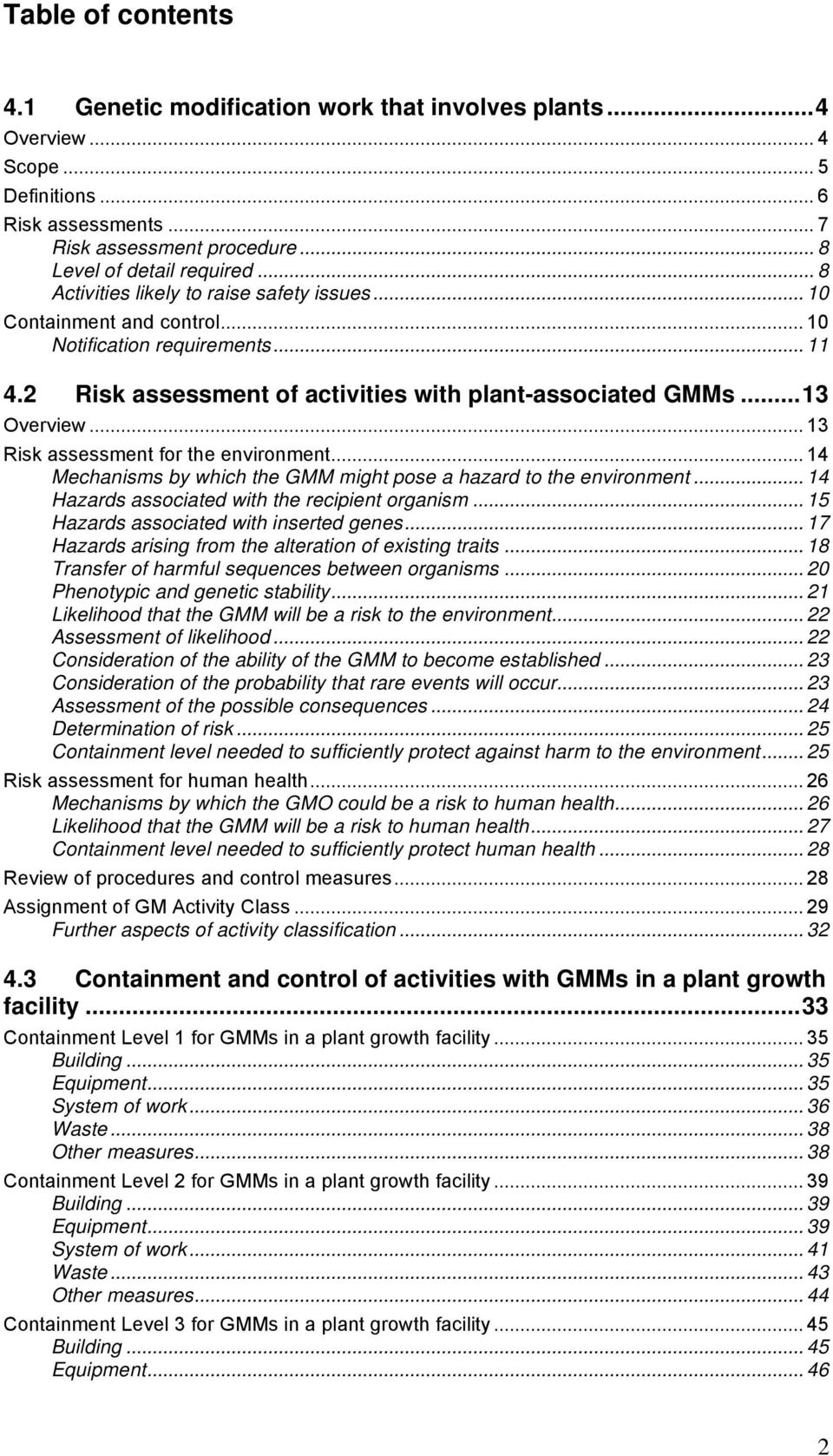 .. 13 Risk assessment for the environment... 14 Mechanisms by which the GMM might pose a hazard to the environment... 14 Hazards associated with the recipient organism.