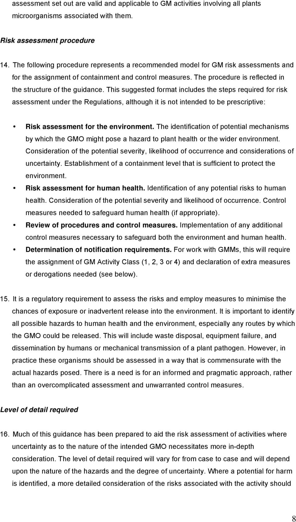 This suggested format includes the steps required for risk assessment under the Regulations, although it is not intended to be prescriptive: Risk assessment for the environment.
