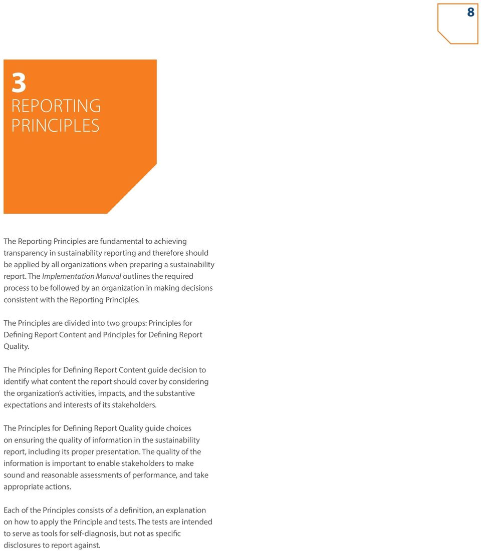 The Principles are divided into two groups: Principles for Defining Report Content and Principles for Defining Report Quality.