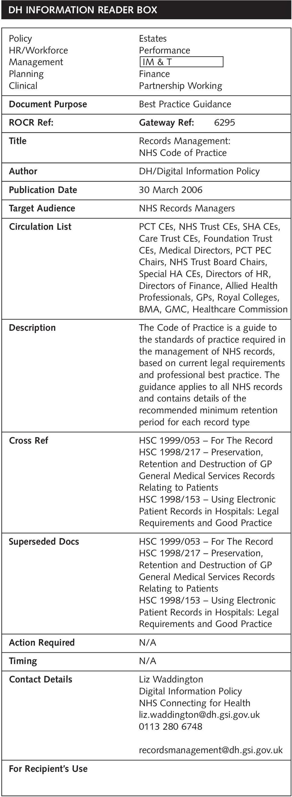 Required Timing Contact Details For Recipient s Use NHS Records Managers PCT CEs, NHS Trust CEs, SHA CEs, Care Trust CEs, Foundation Trust CEs, Medical Directors, PCT PEC Chairs, NHS Trust Board