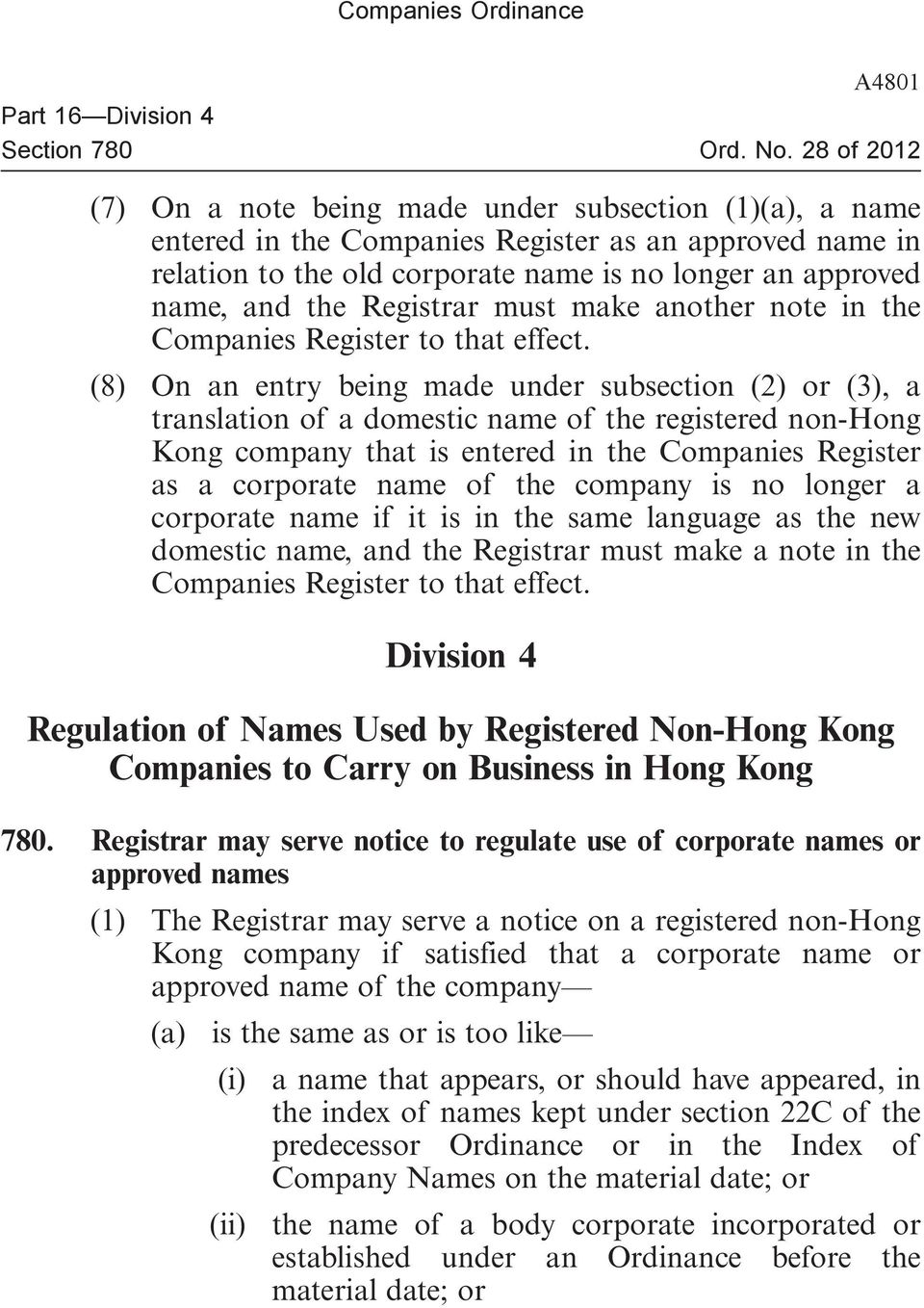 (8) On an entry being made under subsection (2) or (3), a translation of a domestic name of the registered non-hong Kong company that is entered in the Companies Register as a corporate name of the