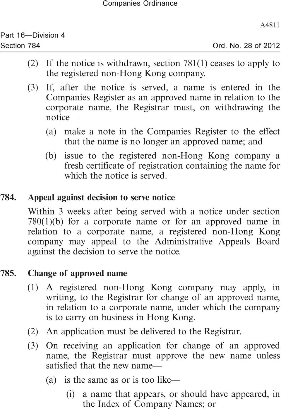 the Companies Register to the effect that the name is no longer an approved name; and (b) issue to the registered non-hong Kong company a fresh certificate of registration containing the name for