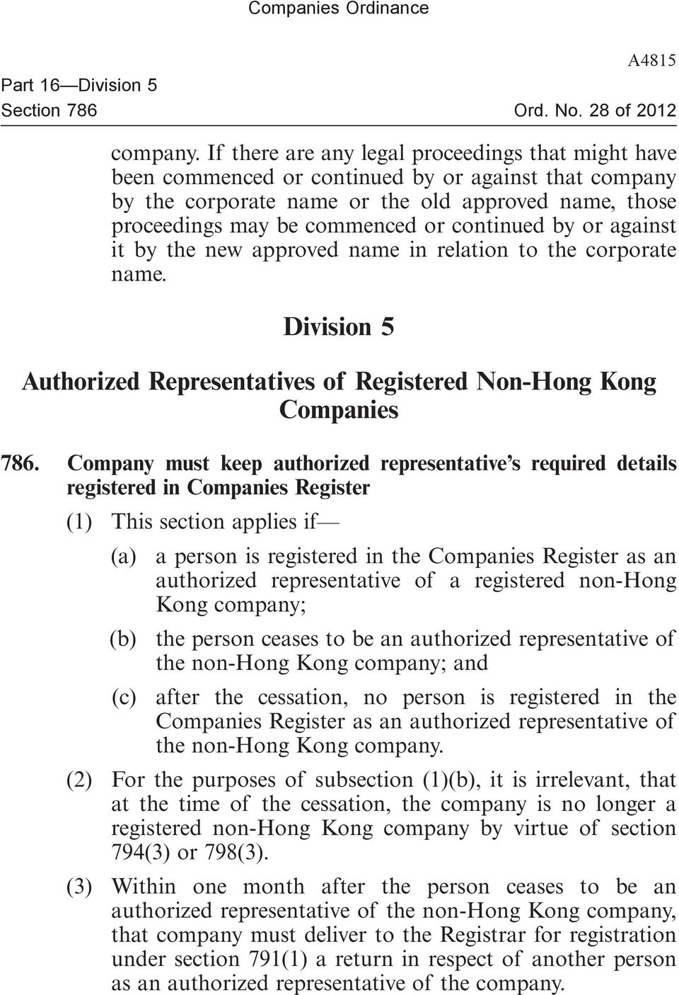 continued by or against it by the new approved name in relation to the corporate name. Division 5 Authorized Representatives of Registered Non-Hong Kong Companies 786.