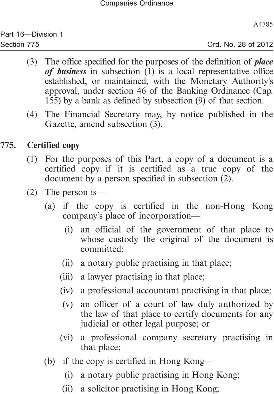 (4) The Financial Secretary may, by notice published in the Gazette, amend subsection (3). 775.