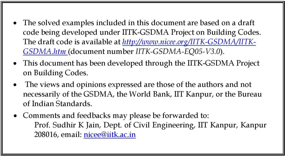 This doument has been developed through the IITK-GSDMA Projet on Building Codes.