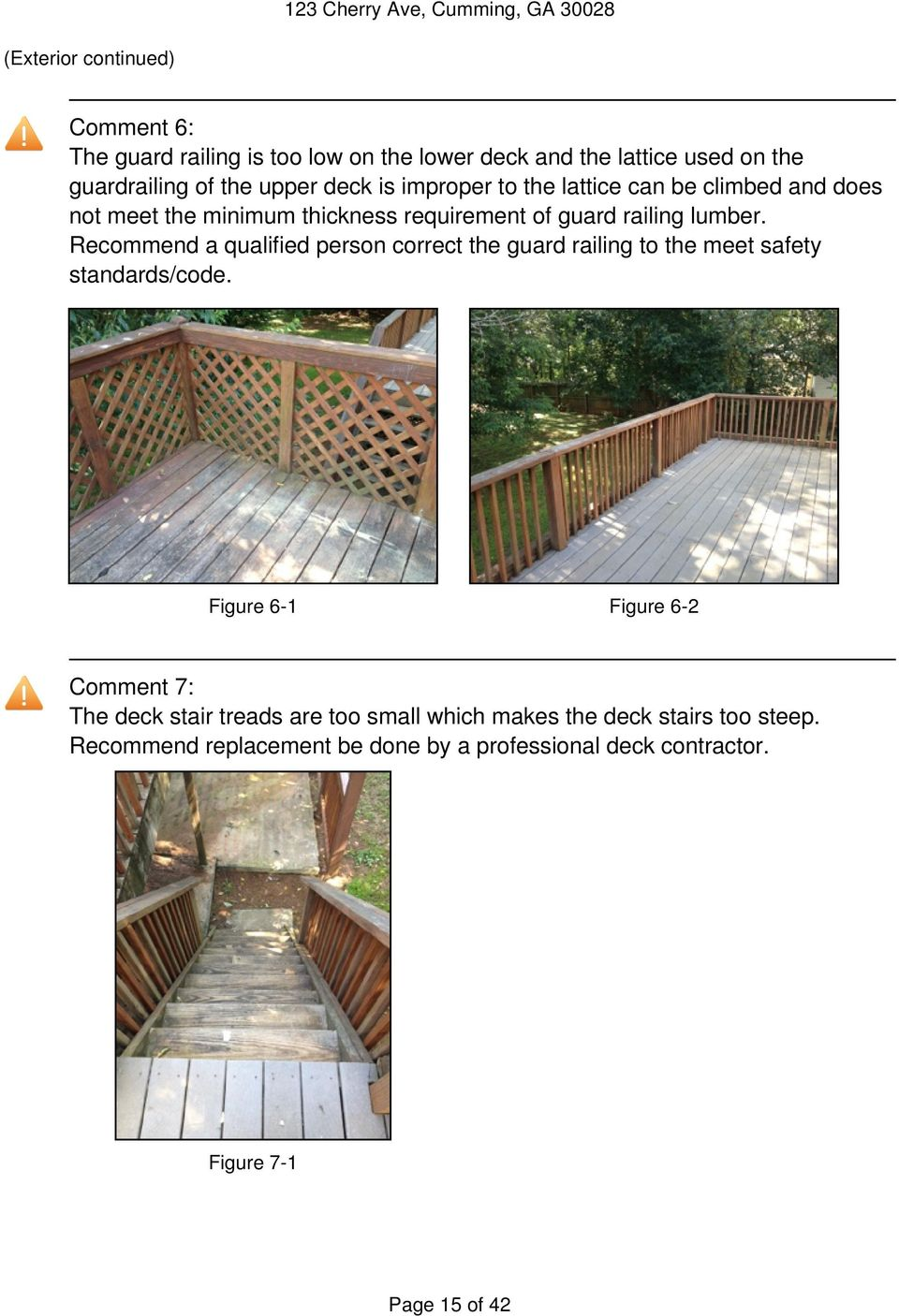 Recommend a qualified person correct the guard railing to the meet safety standards/code.