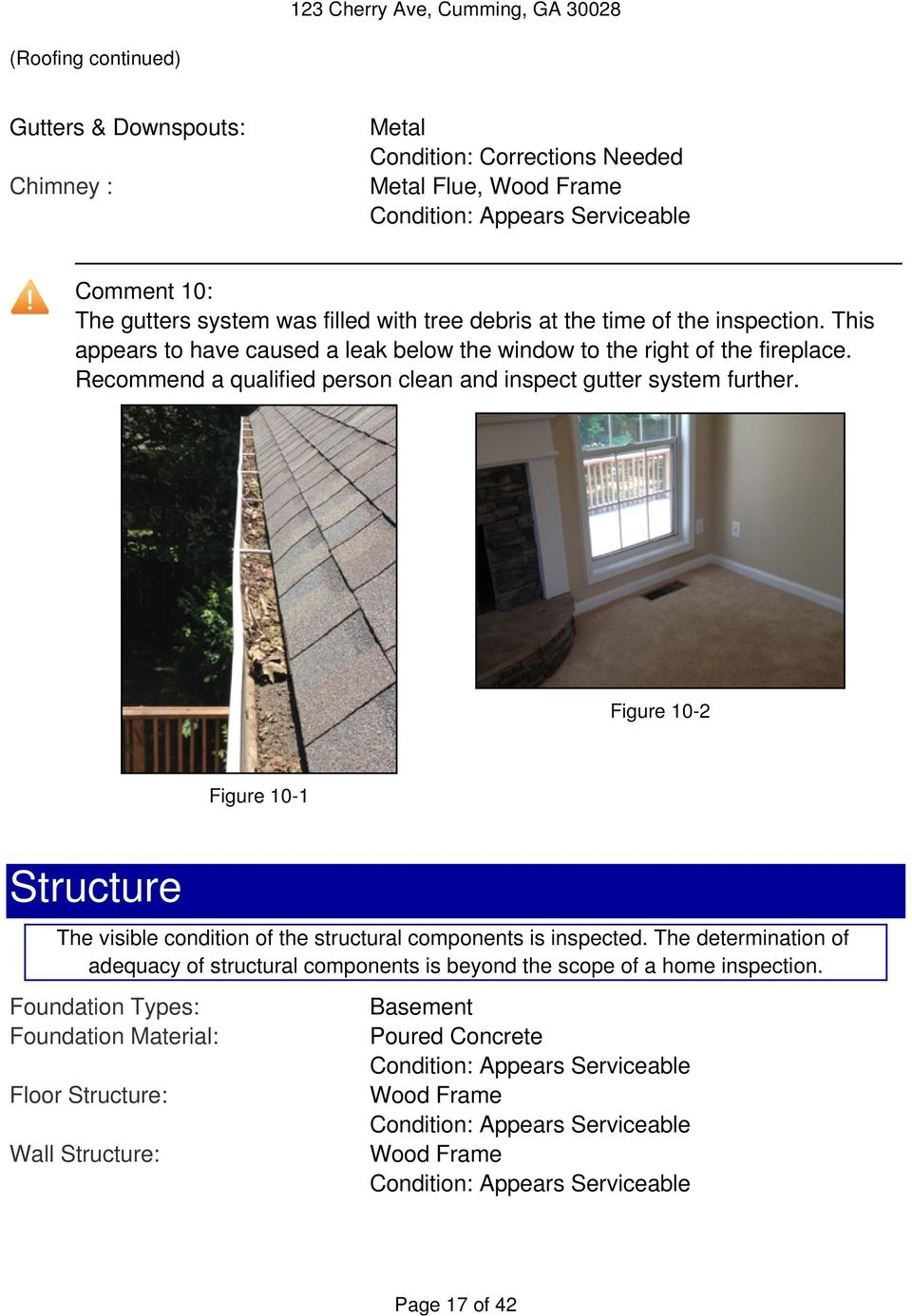 Recommend a qualified person clean and inspect gutter system further. Figure 10-2 Figure 10-1 Structure The visible condition of the structural components is inspected.