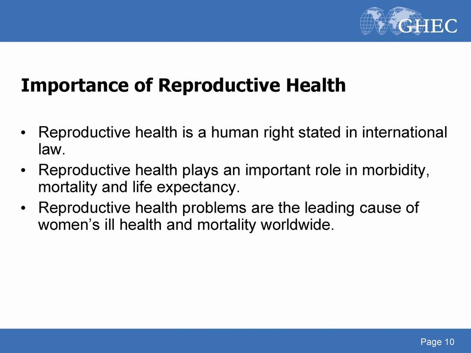 Reproductive health plays an important role in morbidity, mortality and