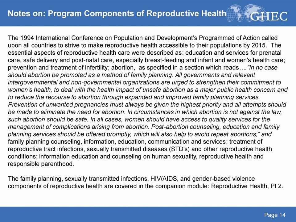 The essential aspects of reproductive health care were described as: education and services for prenatal care, safe delivery and post-natal care, especially breast-feeding and infant and women's