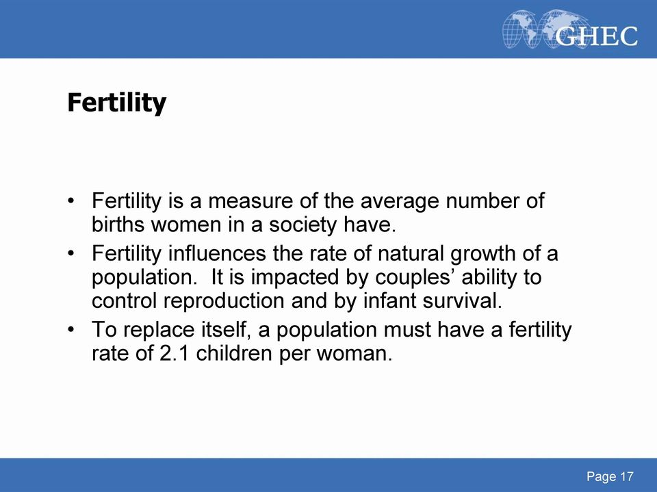 It is impacted by couples ability to control reproduction and by infant survival.