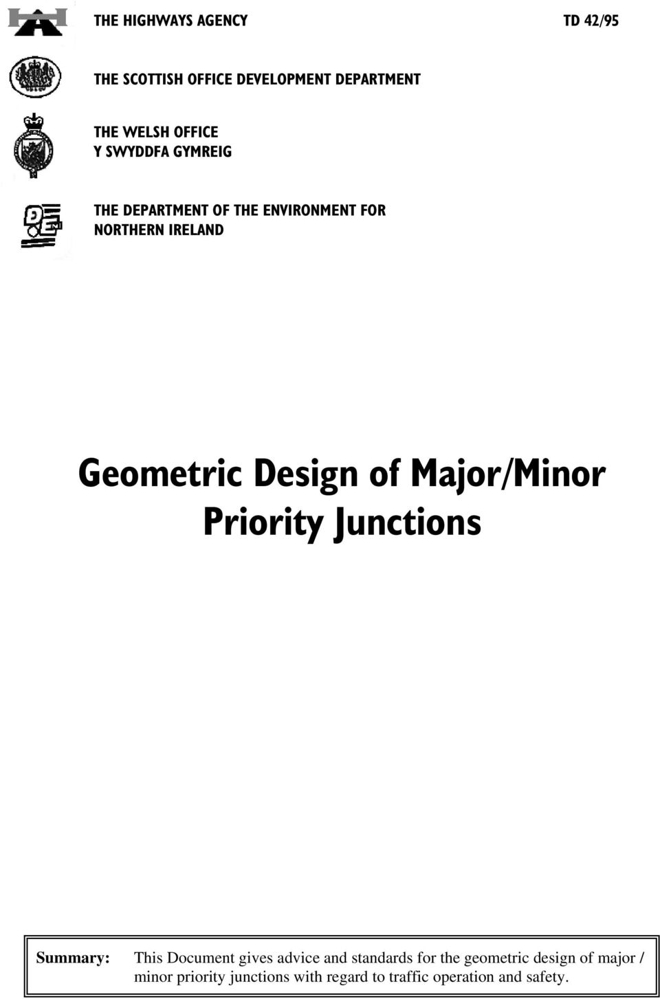Major/Minor Priority Junctions Summary: This Document gives advice and standards for the