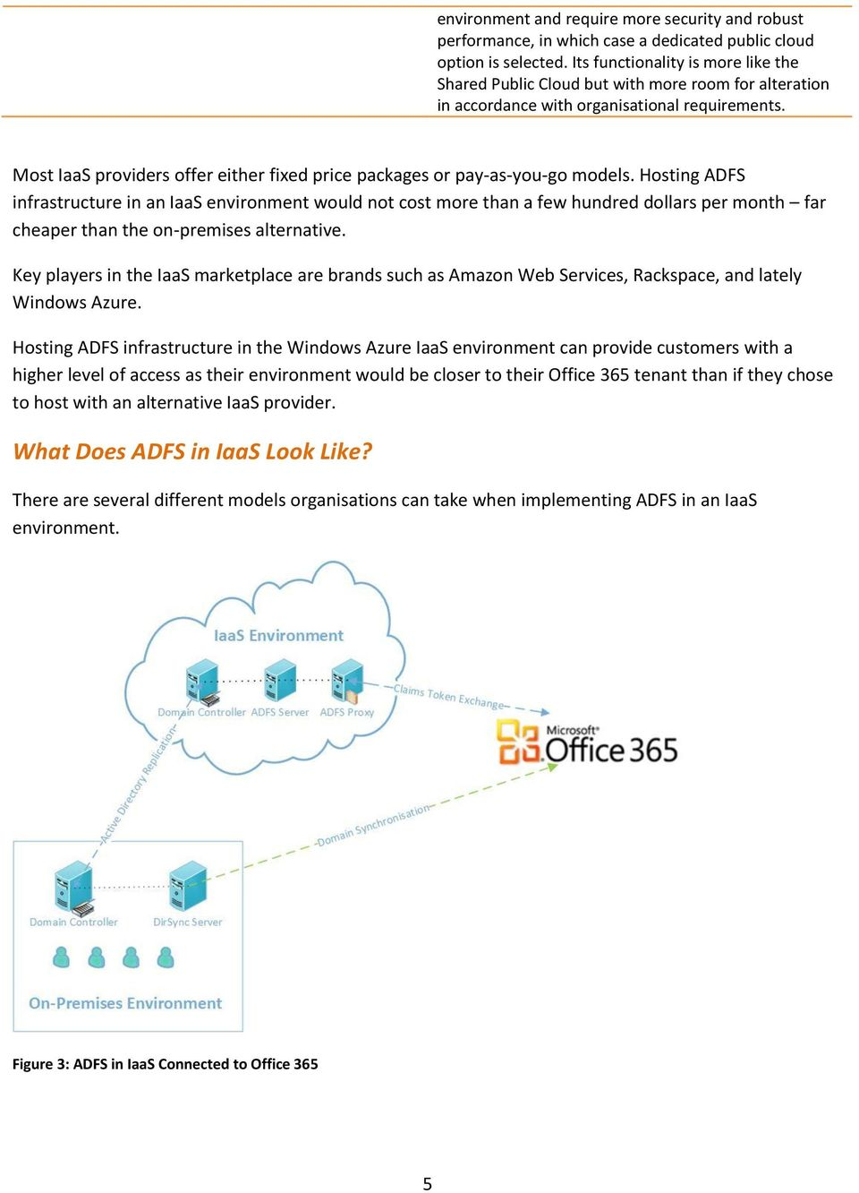 report on adfs collaboration with manpower Office 365 customers who have adfs installed can do simple filtered mfa using adfs claim rules.