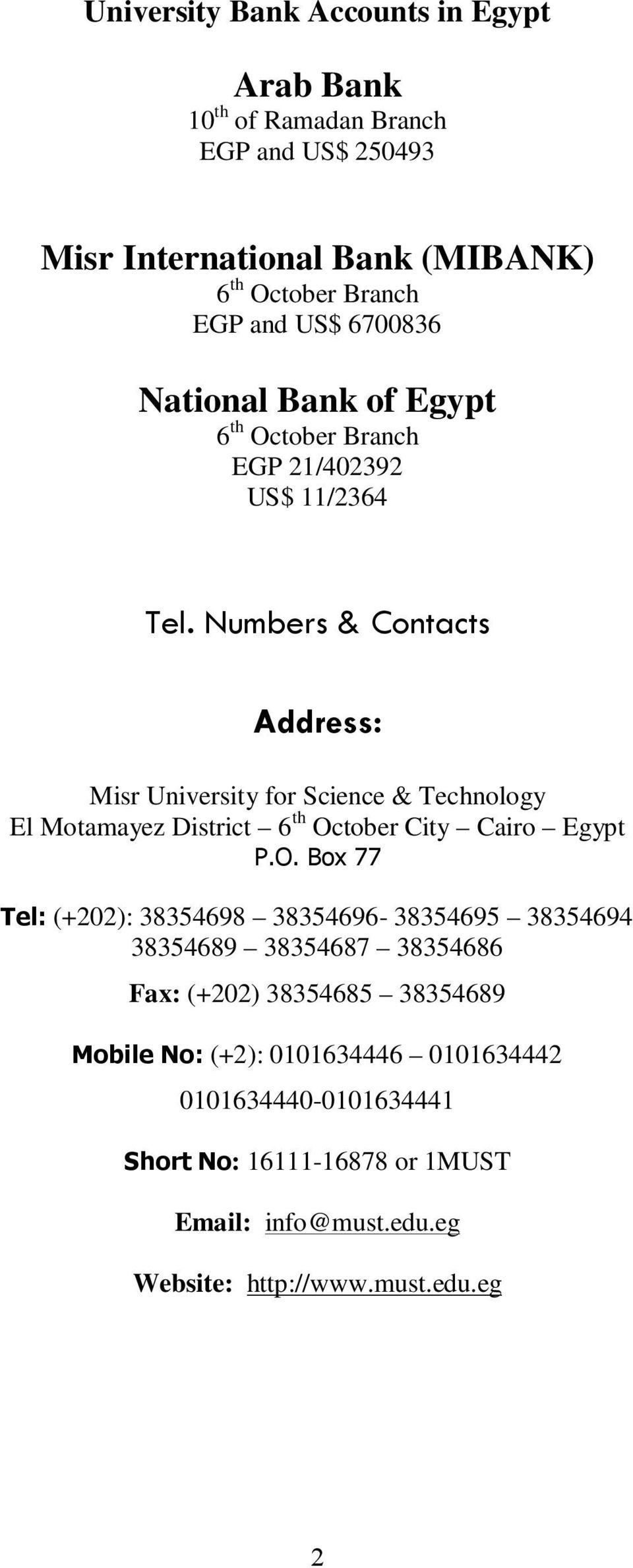 Numbers & Contacts Address: Misr University for Science & Technology El Motamayez District 6 th Oc