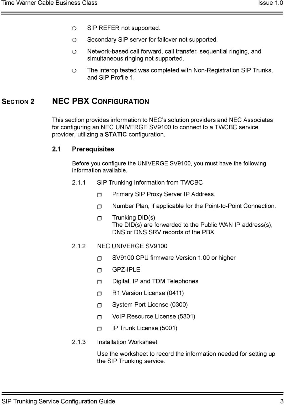 SECTION 2 NEC PBX CONFIGURATION This section provides information to NEC s solution providers and NEC Associates for configuring an NEC UNIVERGE SV9100 to connect to a TWCBC service provider,