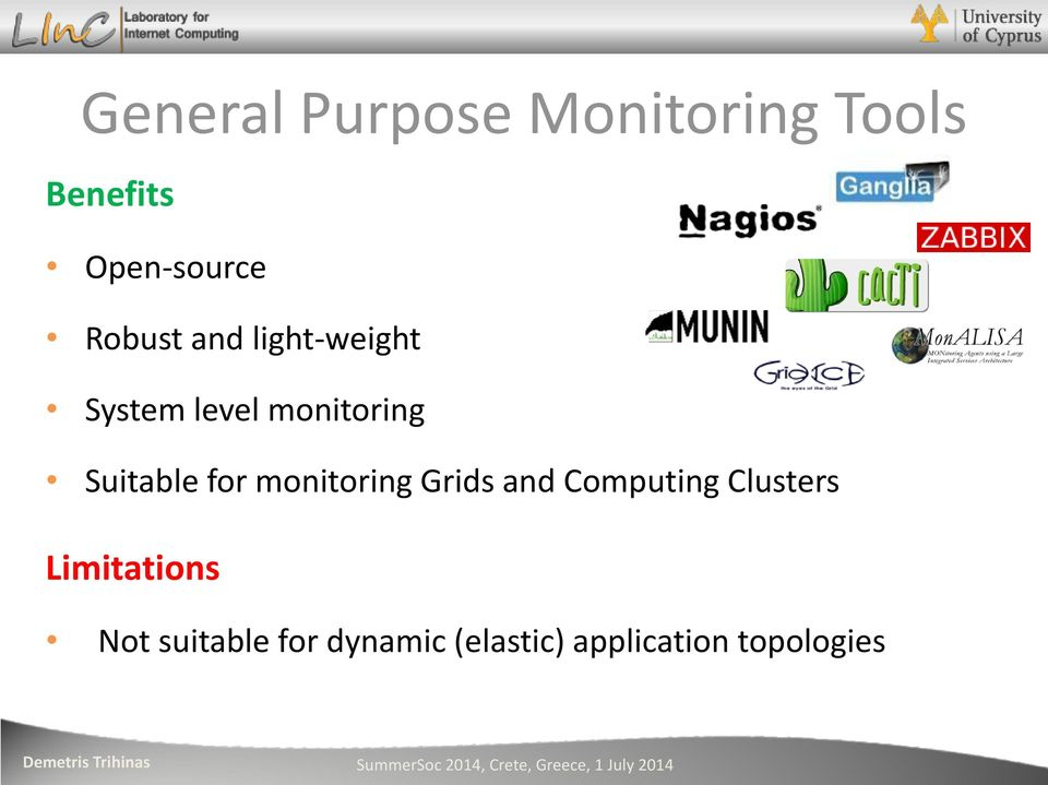 Suitable for monitoring Grids and Computing Clusters