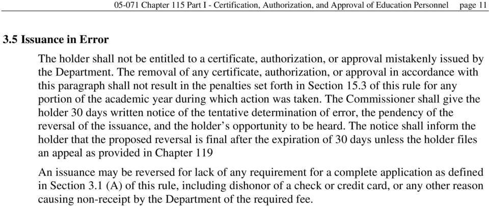 The removal of any certificate, authorization, or approval in accordance with this paragraph shall not result in the penalties set forth in Section 15.