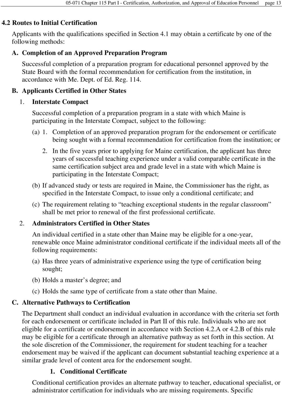 Completion of an Approved Preparation Program Successful completion of a preparation program for educational personnel approved by the State Board with the formal recommendation for certification