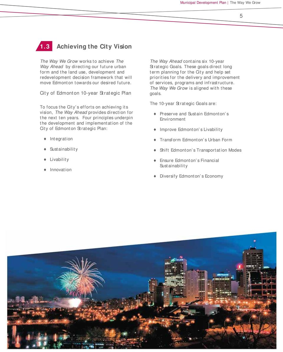 Edmonton towards our desired future. City of Edmonton 10-year Strategic Plan To focus the City s efforts on achieving its vision, The Way Ahead provides direction for the next ten years.