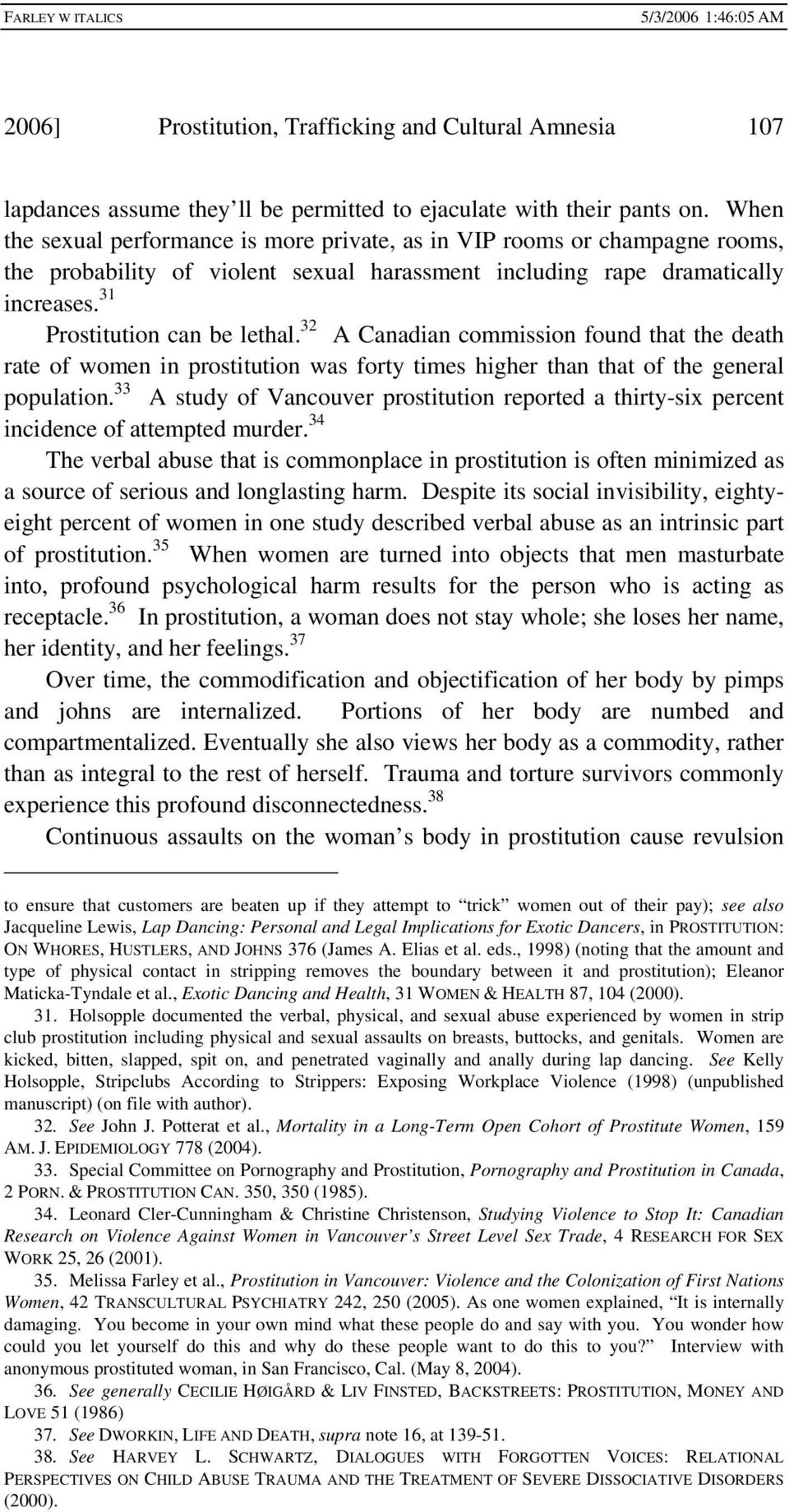 32 A Canadian commission found that the death rate of women in prostitution was forty times higher than that of the general population.