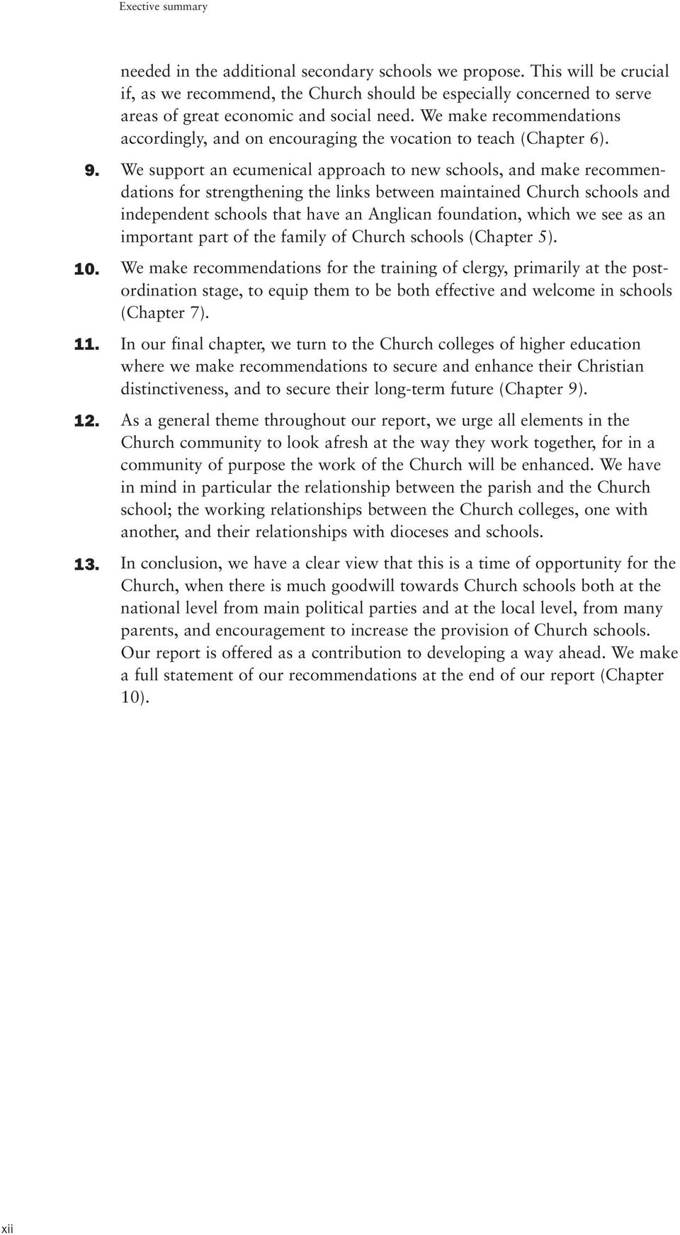 We make recommendations accordingly, and on encouraging the vocation to teach (Chapter 6). 9. 10. 11. 12. 13.