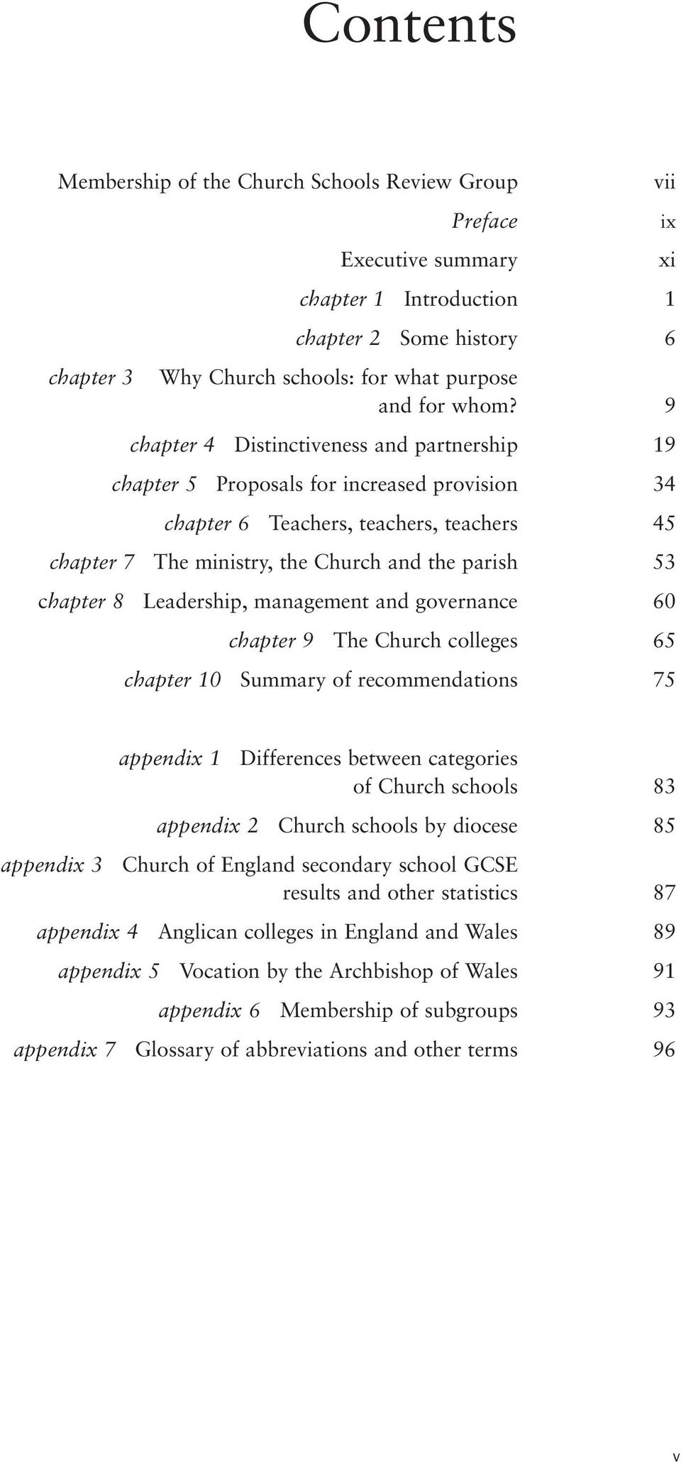 Leadership, management and governance 60 chapter 9 The Church colleges 65 chapter 10 Summary of recommendations 75 ix xi appendix 3 appendix 1 Differences between categories of Church schools 83