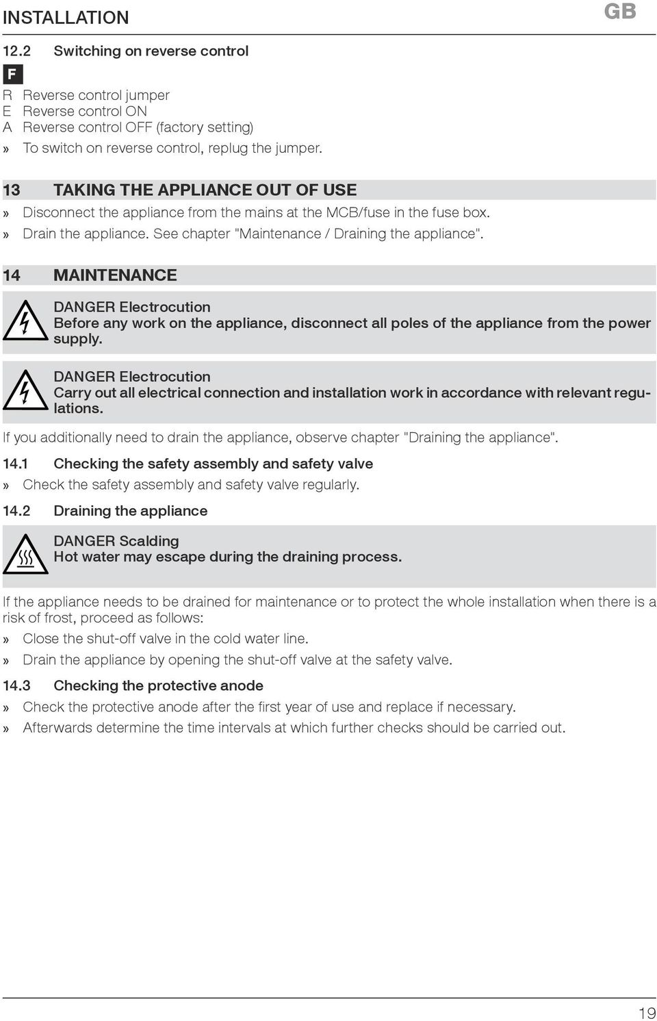 14 Maintenance DANGER Electrocution Before any work on the appliance, disconnect all poles of the appliance from the power supply.