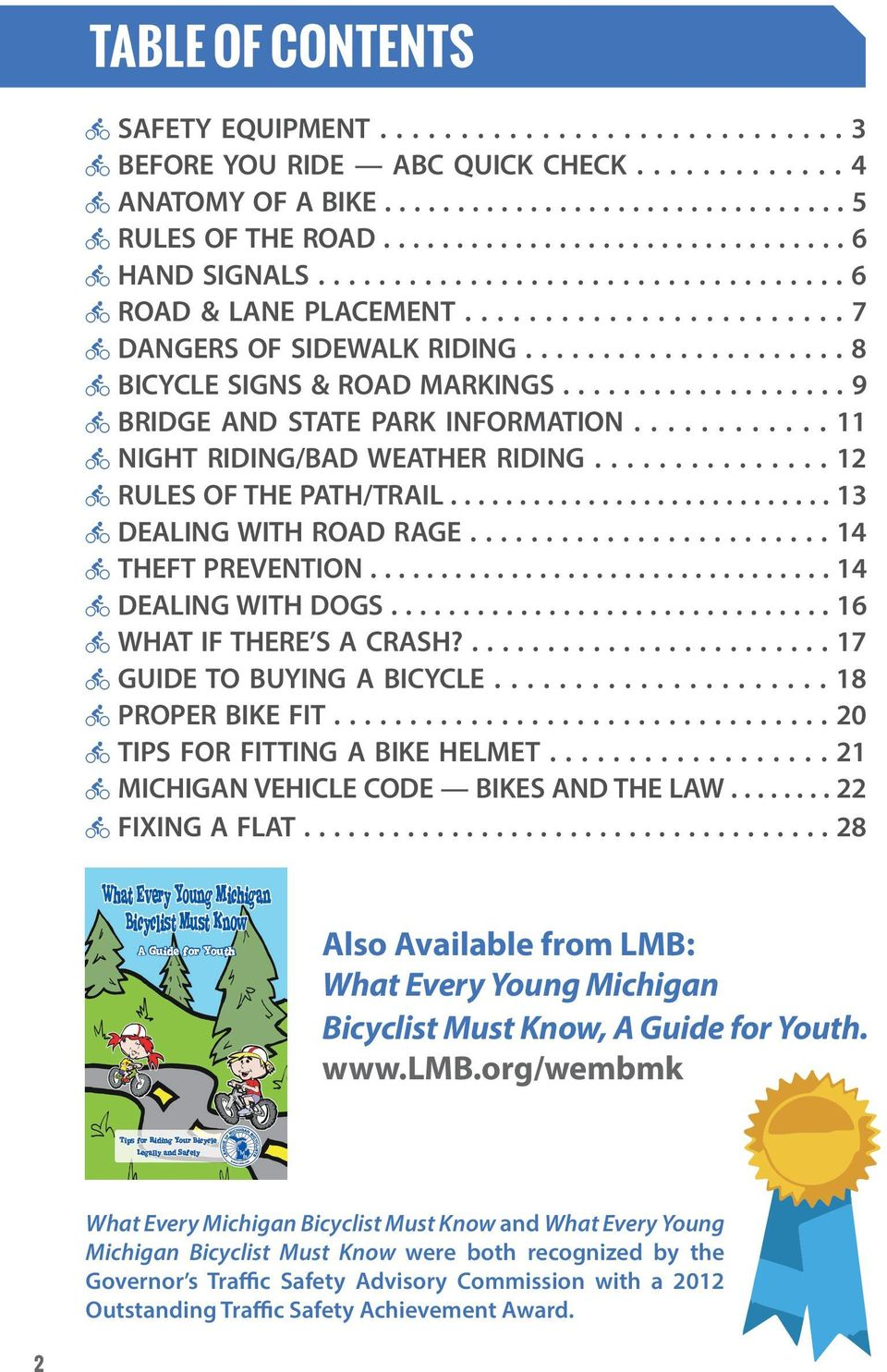 .................. 9 BRIDGE AND STATE PARK INFORMATION............ 11 NIGHT RIDING/BAD WEATHER RIDING............... 12 RULES OF THE PATH/TRAIL............................ 13 DEALING WITH ROAD RAGE.