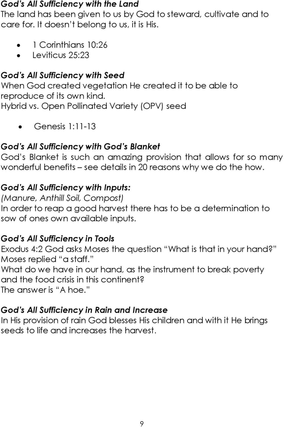 Open Pollinated Variety (OPV) seed Genesis 1:11-13 God s All Sufficiency with God s Blanket God s Blanket is such an amazing provision that allows for so many wonderful benefits see details in 20