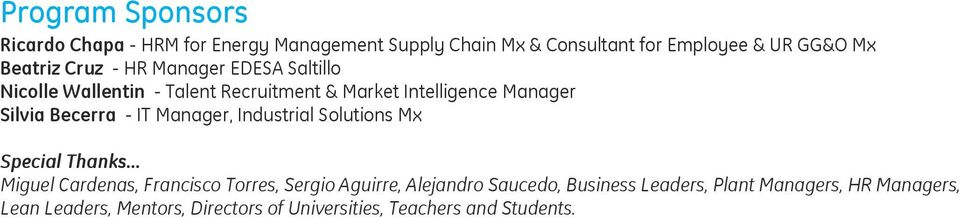 Becerra - IT Manager, Industrial Solutions Mx Special Thanks.