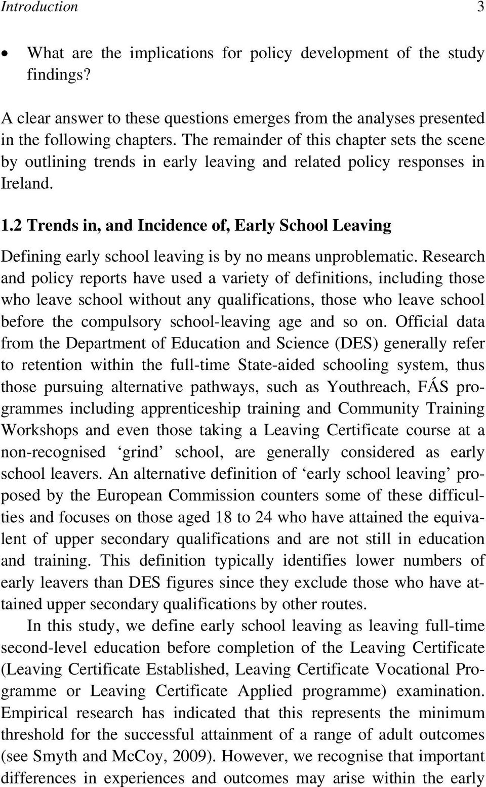 2 Trends in, and Incidence of, Early School Leaving Defining early school leaving is by no means unproblematic.