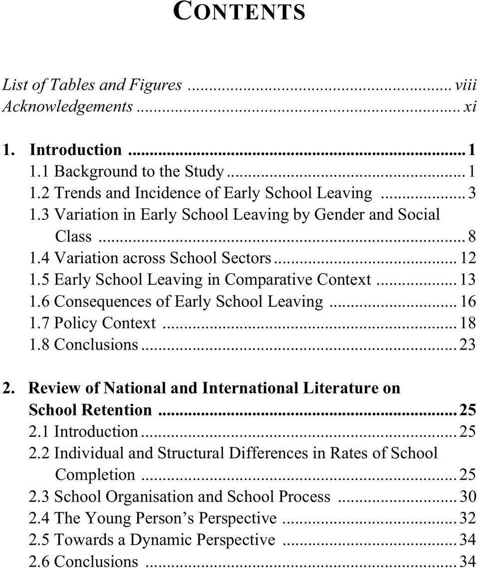 6 Consequences of Early School Leaving... 16 1.7 Policy Context... 18 1.8 Conclusions... 23 2. Review of National and International Literature on School Retention... 25 2.1 Introduction.