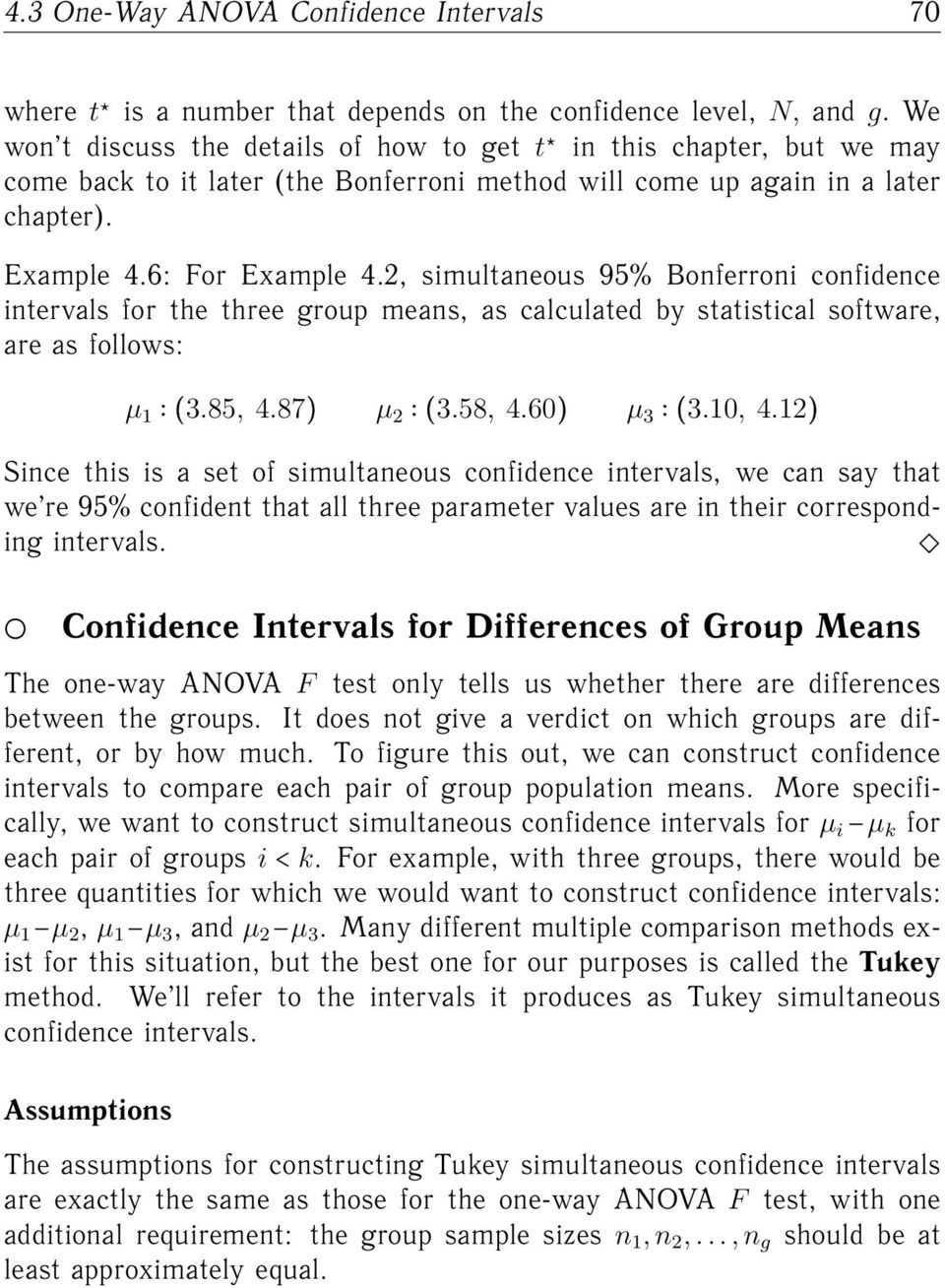 2, simultaneous 95% Bonferroni confidence intervals for the three group means, as calculated by statistical software, are as follows: µ 1 ˆ3.85, 4.87 µ 2 ˆ3.58, 4.60 µ 3 ˆ3.10, 4.