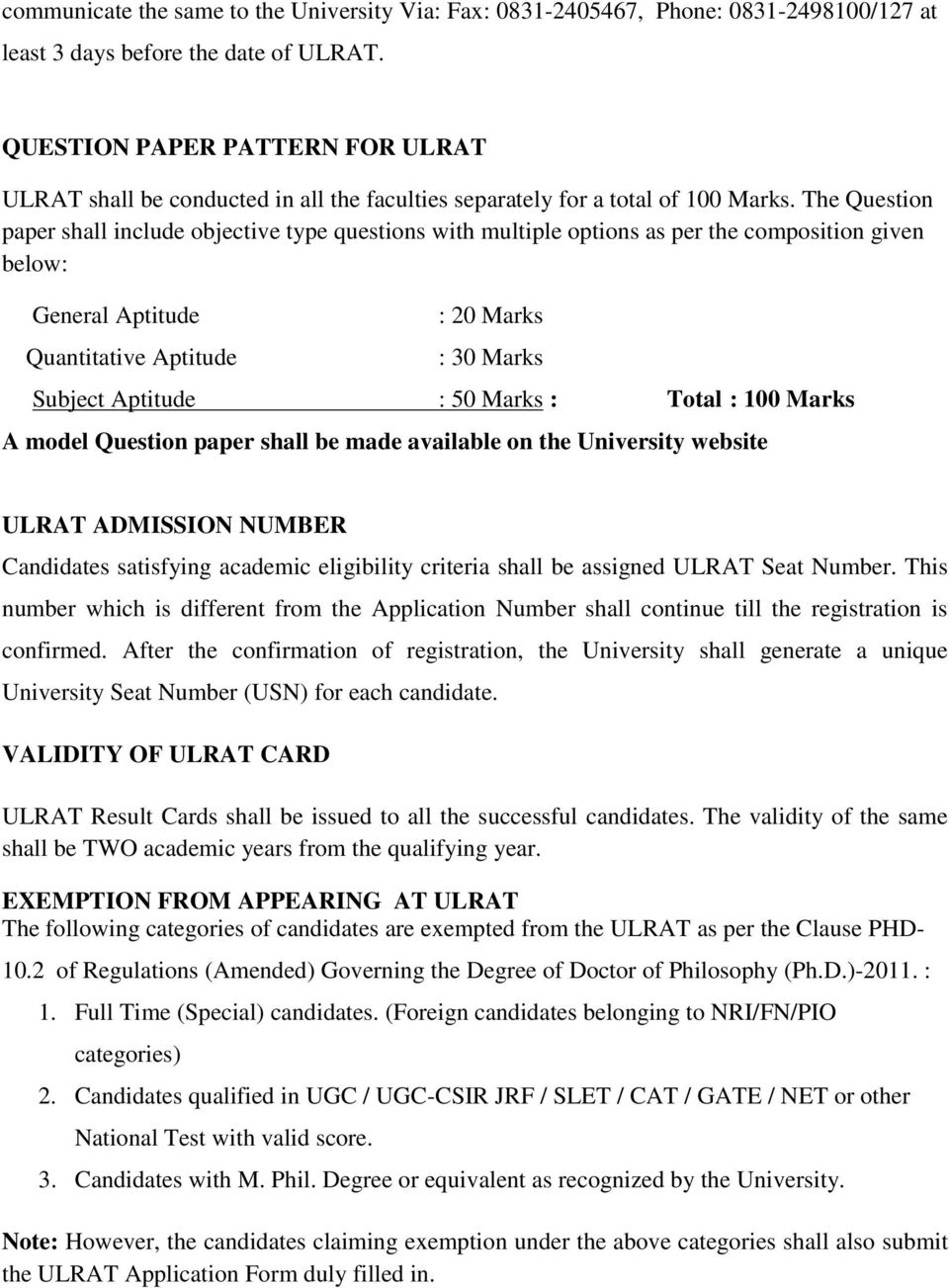 The Question paper shall include objective type questions with multiple options as per the composition given below: General Aptitude Quantitative Aptitude : 20 Marks : 30 Marks Subject Aptitude : 50