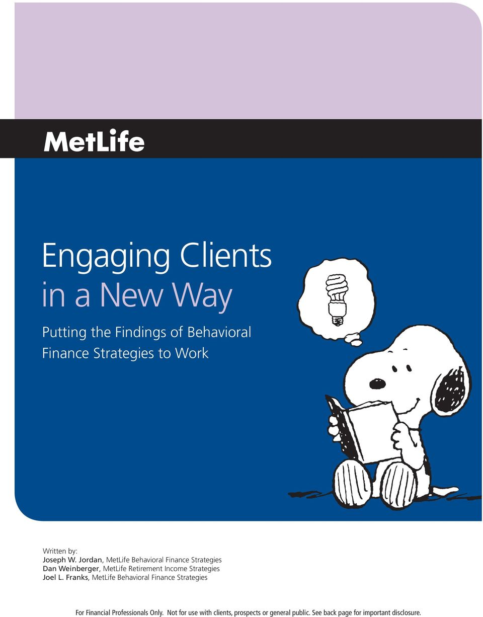 Jordan, MetLife Behavioral Finance Strategies Dan Weinberger, MetLife Retirement Income Strategies Joel L.